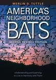 America's Neighborhood Bats: Understanding and Learning to Live in Harmony with Them