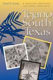 Tejano South Texas: A Mexican American Cultural Province