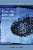 Remaking Domestic Intelligence
