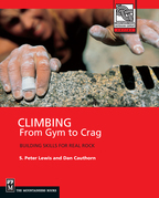 Climbing: Gym to Crag: Building Skills for Real Rock