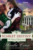 Scarlet Destiny (the Hearts of Liberty Series, Book 5)