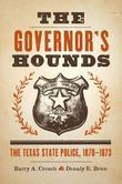 The Governor's Hounds: The Texas State Police, 1870-1873