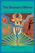 The Shaman's Mirror: Visionary Art of the Huichol
