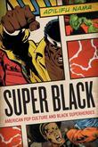 Super Black: American Pop Culture and Black Superheroes
