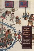 Tell Me the Story of How I Conquered You: Elsewheres and Ethnosuicide in the Colonial Mesoamerican World