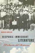 Hispanic Immigrant Literature: El Sueno del Retorno