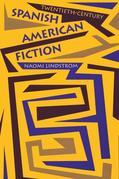 Twentieth-Century Spanish American Fiction