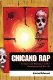 Chicano Rap: Gender and Violence in the Postindustrial Barrio