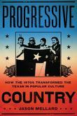 Progressive Country: How the 1970s Transformed the Texan in Popular Culture