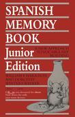 Spanish Memory Book: A New Approach to Vocabulary Building, Junior Edition