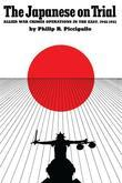 The Japanese on Trial: Allied War Crimes Operations in the East, 1945-1951