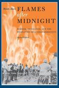Flames After Midnight: Murder, Vengeance, and the Desolation of a Texas Community, Revised Edition