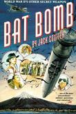Bat Bomb: World War II's Other Secret Weapon
