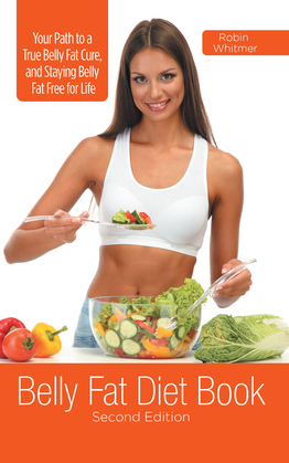 Belly Fat Diet Book [Second Edition]: Your Path to a True Belly Fat Cure, and Staying Belly Fat Free for Life