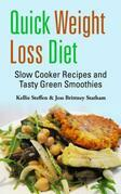 Quick Weight Loss Diet: Slow Cooker Recipes and Tasty Green Smoothies