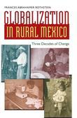 Globalization in Rural Mexico: Three Decades of Change
