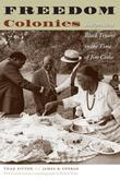 Freedom Colonies: Independent Black Texans in the Time of Jim Crow