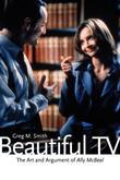 Beautiful TV: The Art and Argument of Ally McBeal