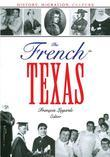 The French in Texas: History, Migration, Culture