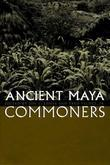 Ancient Maya Commoners