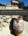 Architecture of Minoan Crete: Constructing Identity in the Aegean Bronze Age
