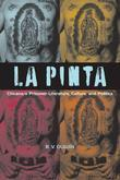 La Pinta: Chicana/O Prisoner Literature, Culture, and Politics