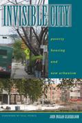 Invisible City: Poverty, Housing, and New Urbanism