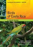 Birds of Costa Rica: A Field Guide