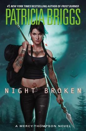Patricia Briggs - Night Broken: Marcy Thompson Series #8