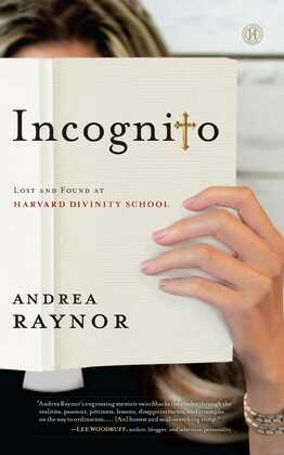 Incognito: Lost and Found at Harvard Divinity School