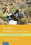 The Early Childhood Curriculum: Inquiry Learning Through Integration: Inquiry Learning Through Integration