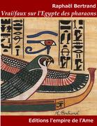 Vrai/faux sur l'Egypte des pharaons