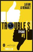Trouble[s] épisode 1