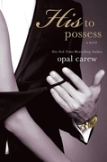 Opal Carew - His to Possess