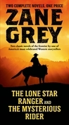 The Lone Star Ranger and The Mysterious Rider