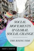 Social Movements and Global Social Change: The Rising Tide