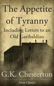 Appetite of Tyranny: Including Letters to an Old Garibaldian