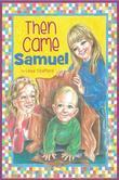 Then Came Samuel