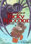 The Adventures of Ricky Raccoon: Volume One
