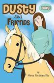 Dusty and Friends: Book 1