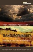 The Concept and Application of Transdisciplinarity in Intellectual Discourse and Research: in Intellectual Discourse and Research