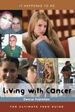 Living with Cancer: The Ultimate Teen Guide