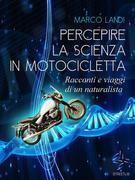 """Percepire la scienza in motocicletta """"e pensiero guzzista"""""""