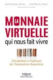 La monnaie virtuelle qui nous fait vivre