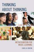 Thinking about Thinking: Metacognition for Music Learning