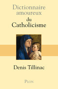 Dictionnaire amoureux du catholicisme