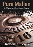 Pure Mallen: A Mark Mallen Short Story