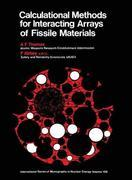 Calculational Methods for Interacting Arrays of Fissile Material: International Series of Monographs in Nuclear Energy