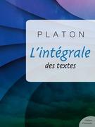 L'intégrale des textes de Platon