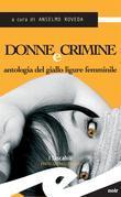 Donne e crimine. Antologia del giallo ligure femminile